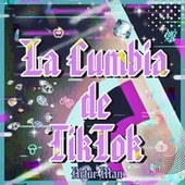 La Cumbia de Tiktok by Artur Man