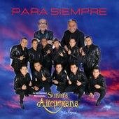 Para Siempre de Sonora Altepexana La Original