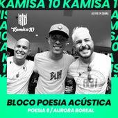 Bloco Poesia Acústica: Poesia 6 / Aurora Boreal (Ao Vivo em Goiânia) von Kamisa 10