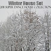 Winter House Set (2011 Super Dance House Collection) by Various Artists