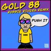 Push It (Robbie Rivera Remix) von Gold 88