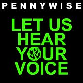 Let Us Hear Your Voice by Pennywise