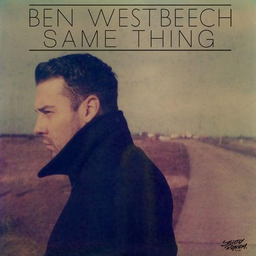 Same Thing by Ben Westbeech