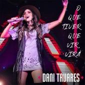 O Que Tiver Que Vir, Virá de Dani Tavares