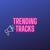 Trending Tracks de Various Artists