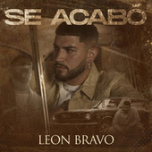 Se Acabó di León Bravo