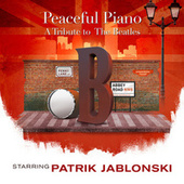 A Tribute to the Beatles: Peaceful Piano by Patrik Jablonski