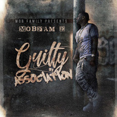 Guilty by Association by Mobfam E