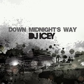 Down Midnight's Way by DJ Icey