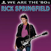 We Are The '80s by Rick Springfield