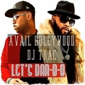 Let's Bar-B-Q (feat. DJ Trac) by Avail Hollywood