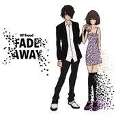 Fade Away by KP hood