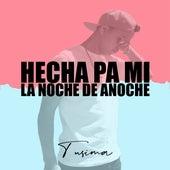 Hecha Pa Mi / La Noche de Anoche (Cover) de Tusima