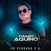 So Pedrada 2.0 de Thiago Aquino