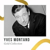 Yves Montand - Gold Collection von Yves Montand