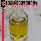 Beachside Spa Therapy - Therapeutic Reducing Depression by Various Artists