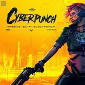 Cyberpunch - Massive Sci-fi Electronica by Gothic Storm