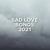 Sad Love Songs 2021 fra Various Artists