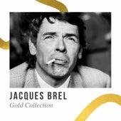 Jacques Brel - Gold Collection von Jacques Brel