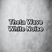 Theta Wave White Noise by White Noise Babies