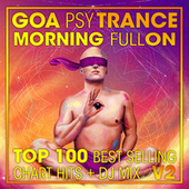 Goa Psy Trance Morning Fullon Top 100 Best Selling Chart Hits + DJ Mix V2 by Dr. Spook