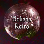 Boliche Retro by Various Artists