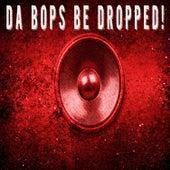 DA BOPS BE DROPPED! de Kph