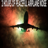 2 Hours Of Peaceful Airplane Noise by Color Noise Therapy