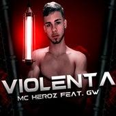 Violenta de MC Heroz
