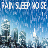 Rain Sleep Noise by Color Noise Therapy