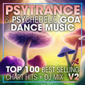 Psy Trance & Psychedelic Goa Dance Music Top 100 Best Selling Chart Hits + DJ Mix V2 by Dr. Spook