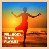 Full Body Yoga Playlist de The Yoga Mantra and Chant Music Project, Relaxation Meditation Yoga Music, Om Yoga Chant New Age