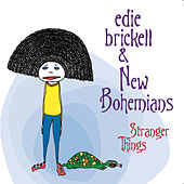 Stranger Things von Edie Brickell & New Bohemians