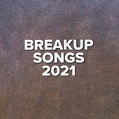 Breakup Songs 2021 fra Various Artists