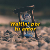 Waitin' por tu amor de Various Artists