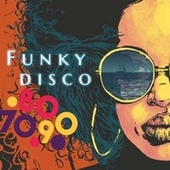 Funky Disco 70 - 80 - 90 de Tina Charles, The Emotions, Jack Jones, GQ, Bebu Silvetti, Bombers, Everlyn Champagne King, Eddy Grant, Joe Bataan, First Choice, Love Unlimited, Candido, John Davis And The Monsters Orchestra, Edwin Star, John Paul Young, Voyage, Gibson Brothers, Barrabas