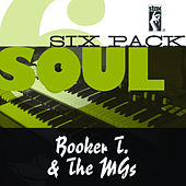 Soul Six Pack by Booker T. & The MGs
