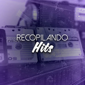 Recopilando Hits by Various Artists