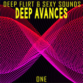 Deep Avances: One (Deep Flirt & Sexy Sounds) by Various Artists