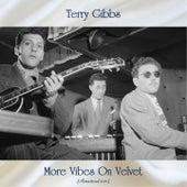 More Vibes On Velvet (Remastered 2021) von Terry Gibbs