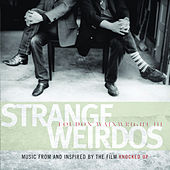 Strange Weirdos: Music From And Inspired By The Film Knocked Up by Various Artists