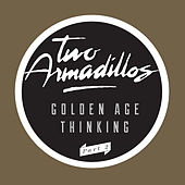 Golden Age Thinking Part 2 by Two Armadillos