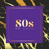 80s de Lujo by Various Artists