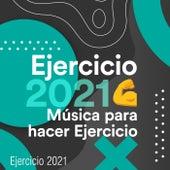Ejercicio 2021 ���� Música Para Hacer Ejercicio by Various Artists