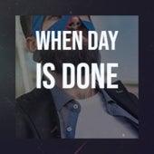 When Day Is Done by Bobby Hackett, Peggy Lee, Wanda Jackson, Alfredo Antonini, Solomon Burke, Brownie McGhee, Roosevelt Sykes, Erroll Garner, Frankie Laine, Robert Johnson
