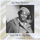 They Call Me Big Mama (All Tracks Remastered) de Big Mama Thornton