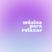 Musica para relaxar by Various Artists