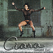 Gimmie Dat / Speechless by Ciara