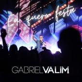 Eu Quero Festa (Ao Vivo) von Gabriel Valim