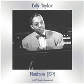Mambos (EP) (All Tracks Remastered) by Billy Taylor